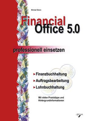 Financial Office 5.0 - professionell einsetzen