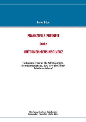 Finanzielle Freiheit trotz Unternehmensinsolvenz