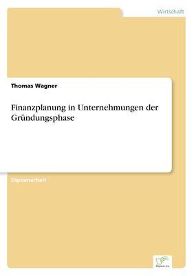 Finanzplanung in Unternehmungen der Gründungsphase
