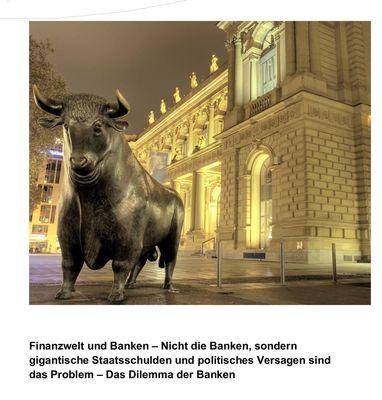 Finanzwelt und Banken - Nicht die Banken, sondern gigantische Staatsschulden und politisches Versagen sind das Problem