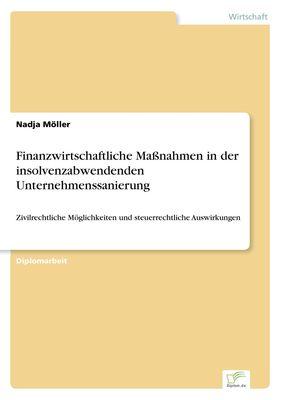 Finanzwirtschaftliche Maßnahmen in der insolvenzabwendenden Unternehmenssanierung