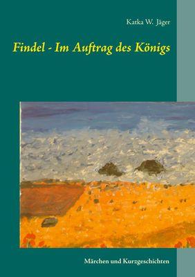 Findel - Im Auftrag des Königs