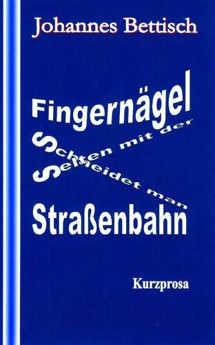 Fingernägel schneidet man selten mit der Straßenbahn