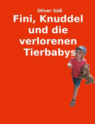 Fini, Knuddel und die verlorenen Tierbabys