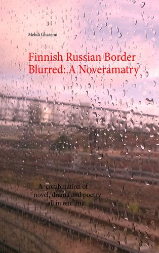 Finnish Russian Border Blurred: A Noveramatry