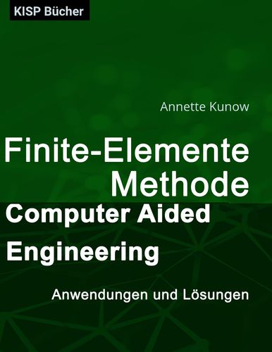 Finte-Elemente-Methode - Computer Aided Engineering