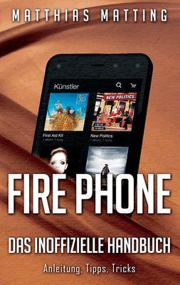 Fire Phone - das inoffizielle Handbuch