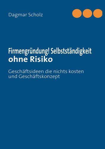 Firmengründung! Selbstständigkeit ohne Risiko
