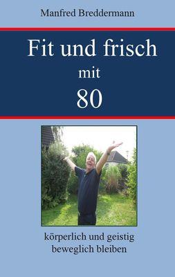 Fit und frisch mit 80