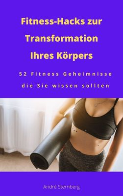 Fitness-Hacks zur Transformation Ihres Körpers