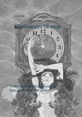 Five minutes 'til noon
