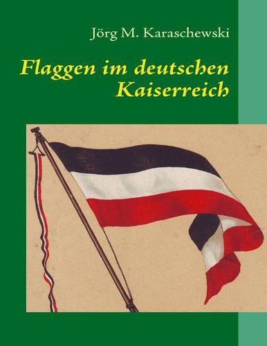 Flaggen im deutschen Kaiserreich