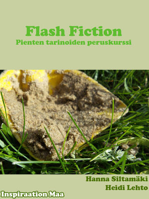 Flash fiction - Pienten tarinoiden peruskurssi