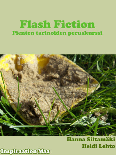 Flash fiction - Pienten tarinoiden peruskurssi