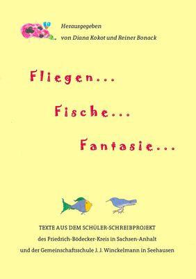 Fliegen ... Fische ... Fantasie ...