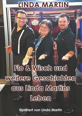 Flo & Wisch und weitere Geschichten aus Linda Martins Leben