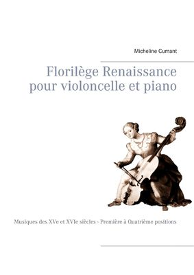 Florilège Renaissance pour violoncelle et piano