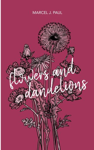 Flowers and Dandelions