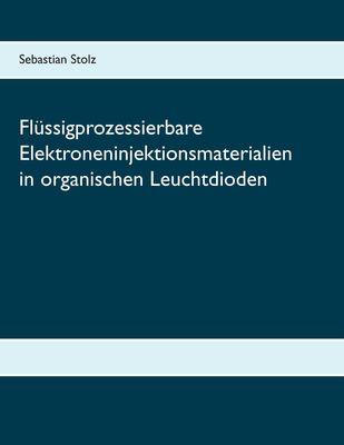Flüssigprozessierbare Elektroneninjektionsmaterialien in organischen Leuchtdioden