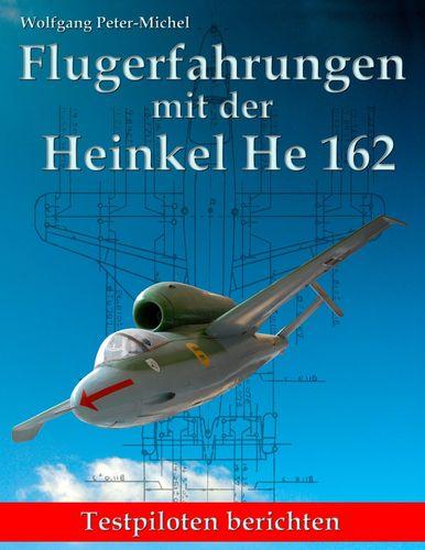 Flugerfahrungen mit der Heinkel He 162