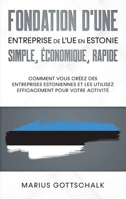 Fondation d'une entreprise de l'UE en Estonie: simple, économique, rapide
