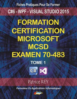 Formation Certification MCSD Examen 70-483 (tome 1)