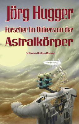 Forscher im Universum der Astralkörper