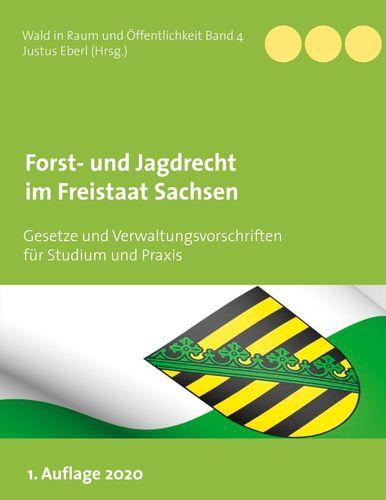 Forst- und Jagdrecht im Freistaat Sachsen