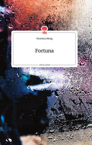 Fortuna. Life is a Story - story.one