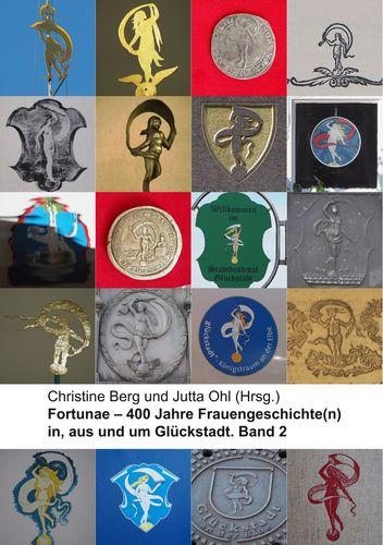 Fortunae - 400 Jahre Frauengeschichte(n) in, aus und um Glückstadt. Band 2