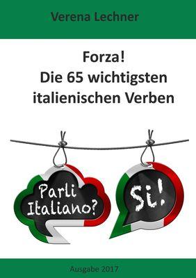 Forza! Die 65 wichtigsten italienischen Verben