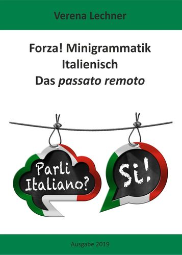 Forza! Minigrammatik Italienisch: Das passato remoto