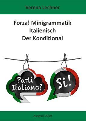 Forza! Minigrammatik Italienisch: Der Konditional