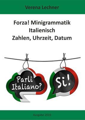 Forza! Minigrammatik Italienisch: Zahlen, Uhrzeit, Datum
