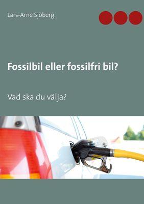 Fossilbil eller fossilfri bil?