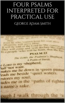 Four Psalms interpreted for practical use