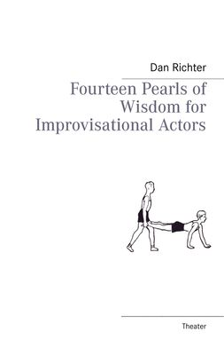 Fourteen Pearls of Wisdom for Improvisational Actors