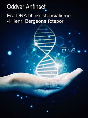 Fra DNA til eksistensialisme