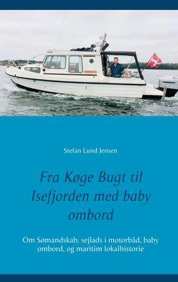 Fra Køge Bugt til Isefjorden med baby ombord