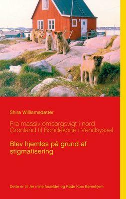 Fra massiv omsorgsvigt i nord Grønland til Bondekone i Vendsyssel