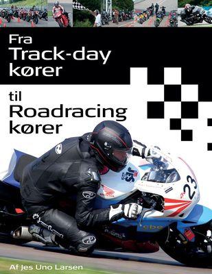 Fra Trackday kører til Roadracing kører