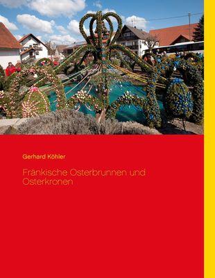 Fränkische Osterbrunnen und Osterkronen