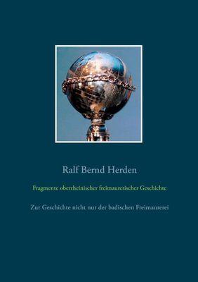 Fragmente oberrheinischer freimaurerischer Geschichte