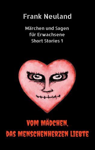 Frank Neuland Märchen und Sagen für Erwachsene Short Stories 1