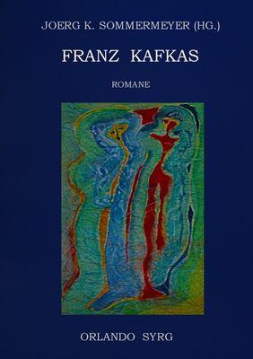 Franz Kafkas Romane