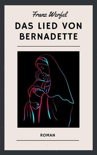 Franz Werfel: Das Lied von Bernadette