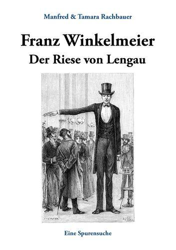Franz Winkelmeier Der Riese von Lengau