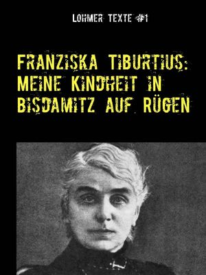Franziska Tiburtius: Meine Kindheit in Bisdamitz auf Rügen