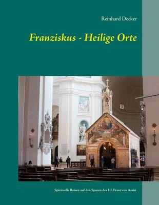 Franziskus - Heilige Orte