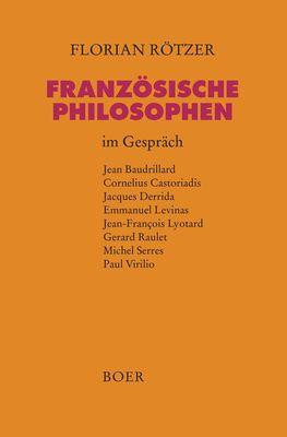 Französische Philosophen im Gespräch
